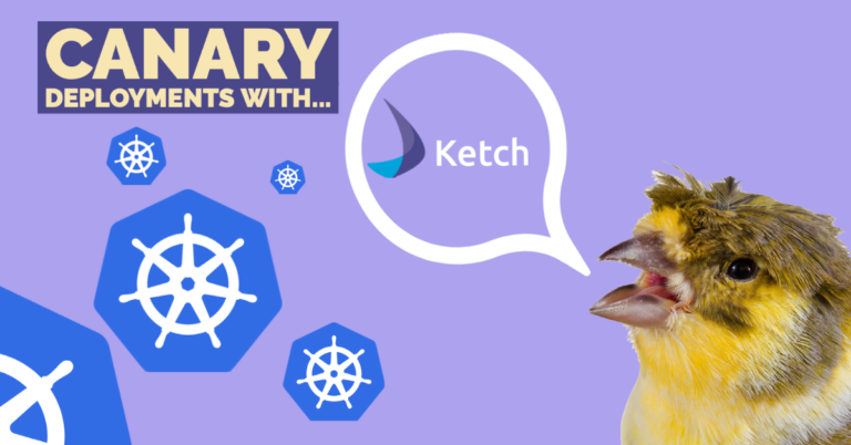 Ketch for Kubernetes - Canary Deployments